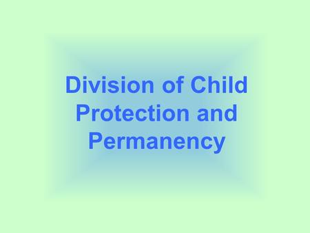 Division of Child Protection and Permanency. What is the Division of Child Protection and Permanency (CP&P)? CP&P is New Jersey's child protection and.