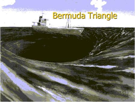 Bermuda Triangle. Definition Bermuda Triangle - the usual name of the Atlantic, in the vicinity of Bermuda, by the enthusiasts of the paranormal, which.