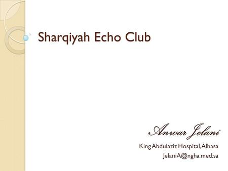 Sharqiyah Echo Club Anwar Jelani King Abdulaziz Hospital, Alhasa