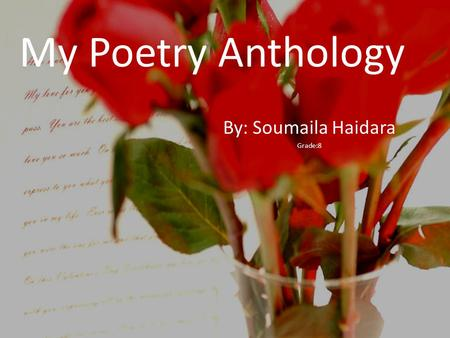 My Poetry Anthology By: Soumaila Haidara Grade:8.