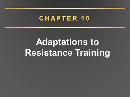 Adaptations to Resistance Training. Resistance Training: Introduction Resistance training yields substantial strength gains via neuromuscular changes.