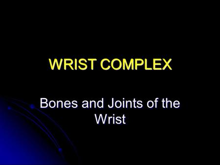 Bones and Joints of the Wrist