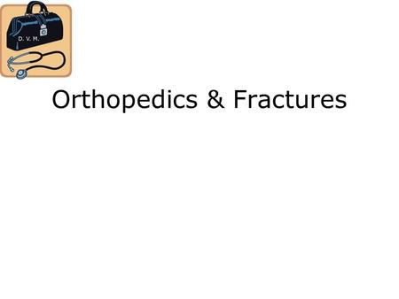 "Orthopedics & Fractures. Orthopedics ""Orthopedics"" is: that branch of surgery which is specially concerned with the preservation and restoration of the."