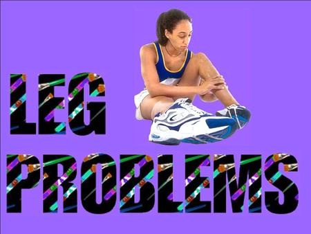 Leg Problems : Outline Gross Anatomy Achilles Problems Compartment Syndromes Shin Splints (MTSS)
