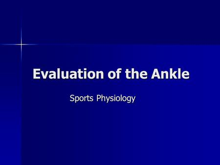 Evaluation of the Ankle Sports Physiology. Ankle Injuries- Hard Tissue Hard Tissue Hard Tissue –Bones Acute Acute –Jones Fracture, Ballarina Fracture.