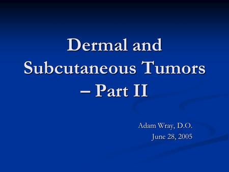 Dermal and Subcutaneous Tumors – Part II