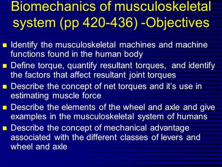 Biomechanics of musculoskeletal system (pp ) -Objectives