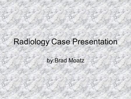 Radiology Case Presentation by:Brad Moatz. CC: 19-year-old female with right lower quadrant pain and vomiting.