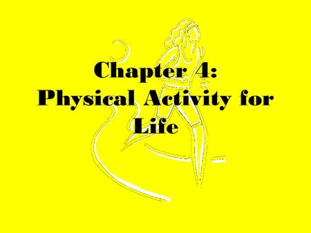 Chapter 4: Physical Activity for Life