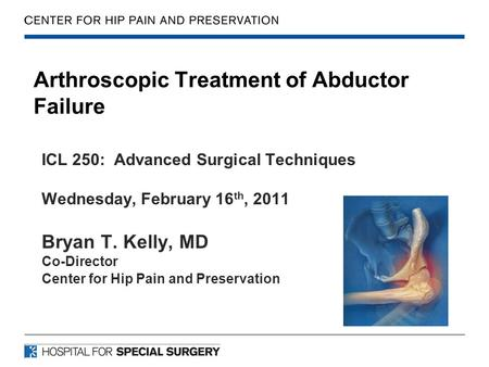 Arthroscopic Treatment of Abductor Failure