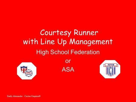 Courtesy Runner with Line Up Management High School Federation or ASA Emily Alexander - Cactus Umpires©