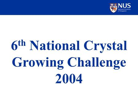 6 th National Crystal Growing Challenge 2004. Junior Category Merit Award.