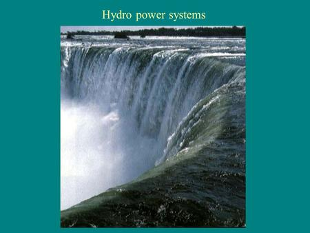 Hydro power systems. Loch Sloy dam: 290 m head, 130 MW rated output.
