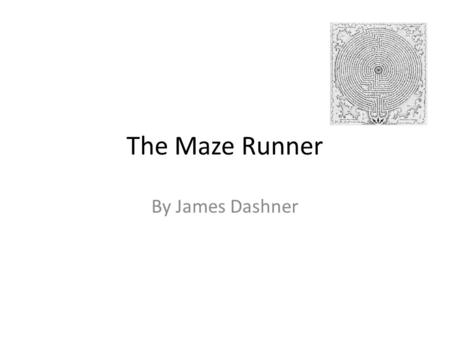 The Maze Runner By James Dashner. Themes in The Maze Runner A main theme in The Maze Runner is friendship can overcome many obstacles. This is shown when.