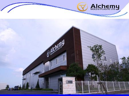 · Company Name : Alchemy Mold & Plastic Ltd. · Factory Scale : 3,305 square meter · Types of Business : High Technology Mold Manufacturing · Main Product.