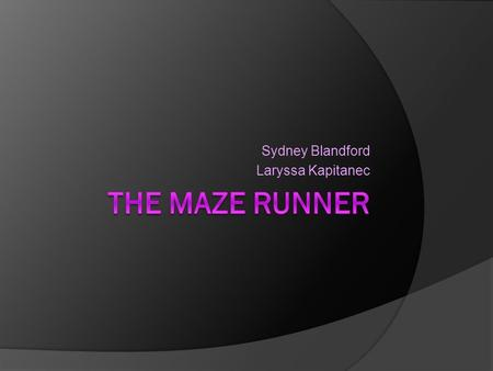 Sydney Blandford Laryssa Kapitanec. Setting S The Glade In the Maze Runner, the main character, Thomas, is first in in a steel elevator that ascends.