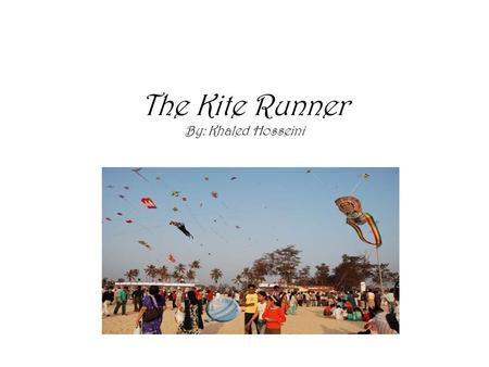 The Kite Runner By: Khaled Hosseini. Khaled Hossieini  Born in Kabul, Afghanistan 1965. His family lived in the affluent Wazir Akbar Khan district of.