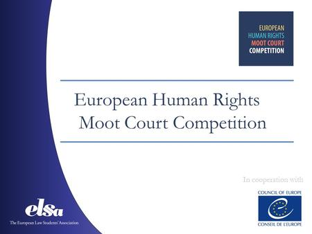 European Human Rights Moot Court Competition In cooperation with.