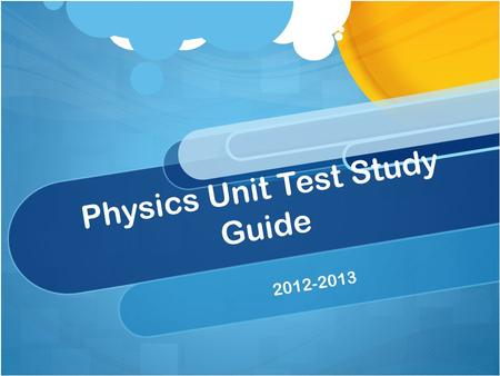 Physics Unit Test Study Guide 2012-2013. Physics Review for Unit Test 1. Speed & Ticker Tapes 2. Acceleration and Accelerometers 3. Stride Frequency 4.