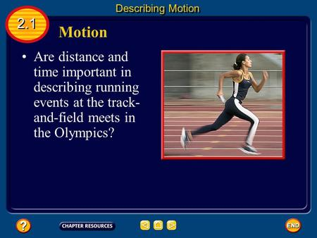 Describing Motion 2.1 Motion