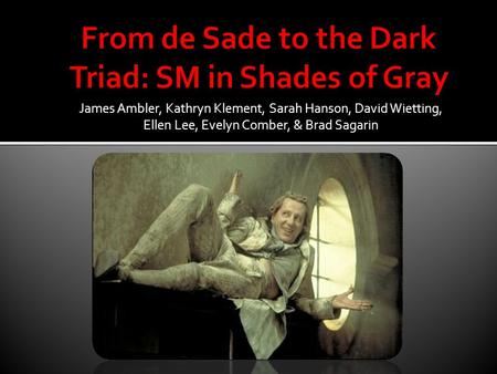 From de Sade to the Dark Triad: SM in Shades of Gray