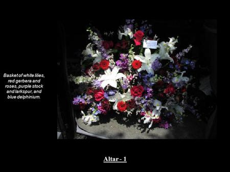 Basket of white lilies, red gerbera and roses, purple stock and larkspur, and blue delphinium. Altar - 1.