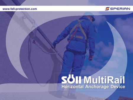 Www.fall-protection.com MultiRail Horizontal Anchorage Device www.fall-protection.com.