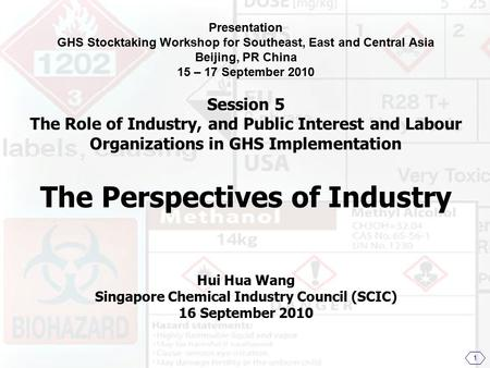 Presentation GHS Stocktaking Workshop for Southeast, East and Central Asia Beijing, PR China 15 – 17 September 2010 Session 5 The Role of Industry, and.