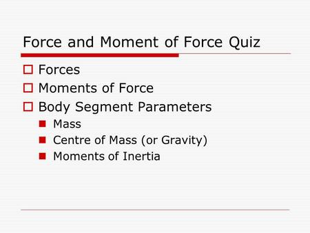 Force and Moment of Force Quiz