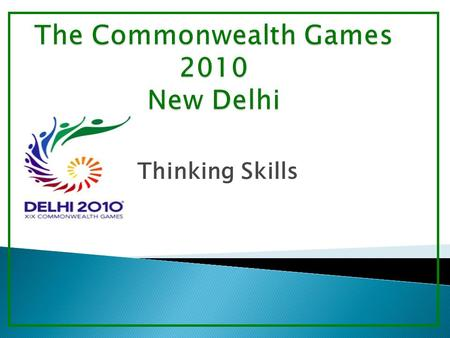Thinking Skills. Welcome to this E-Book about the Commonwealth Games. This book has been created to allow you to choose your own learning activities to.