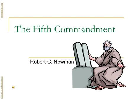 The Fifth Commandment Robert C. Newman Abstracts of Powerpoint Talks - newmanlib.ibri.org -newmanlib.ibri.org.