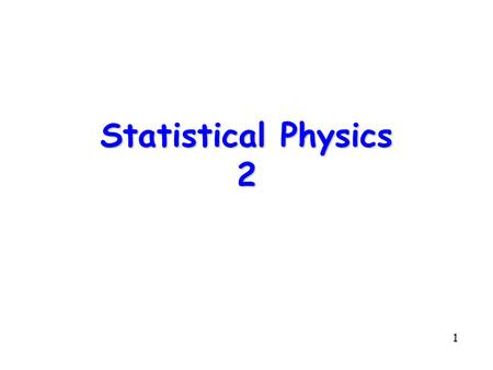 Statistical Physics 2.