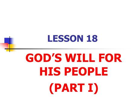 GOD'S WILL FOR HIS PEOPLE (PART I)