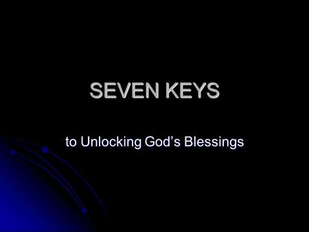 "SEVEN KEYS to Unlocking God's Blessings. ""11 Which of you fathers, if your son asks for[f] a fish, will give him a snake instead? 12 Or if he asks for."