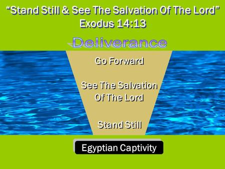 """Stand Still & See The Salvation Of The Lord"" Exodus 14:13 Egyptian Captivity Stand Still See The Salvation Of The Lord See The Salvation Of The Lord Go."