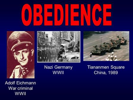 obedience in the holocaust 1 adolf eichmann war criminal wwii nazi germany wwii tiananmen square china, 1989 extreme obedience jonestown, guyana, 1978 • jim jones, cult leader of the people's temple, persuaded his followers to drink.