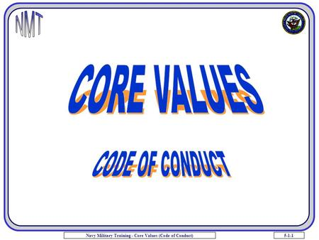 5-1-1Navy Military Training - Core Values (Code of Conduct)