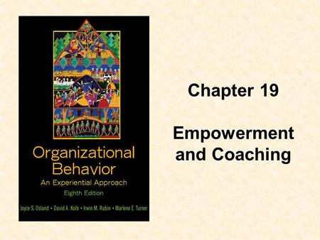 Chapter 19 Empowerment and Coaching.  Describe the characteristics of high- performance organizations  Distinguish between command-and- control and.