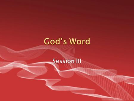 God's Word Session III. God's Word How many books are in the Bible? How many books are in the Bible? What name do Christians give collectively to the.
