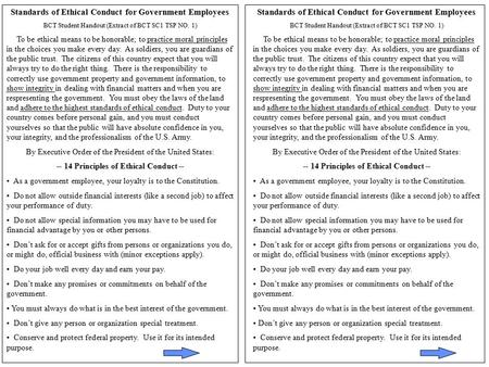 Standards of Ethical Conduct for Government Employees BCT Student Handout (Extract of BCT SC1 TSP NO. 1) To be ethical means to be honorable; to practice.