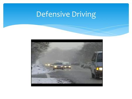 Defensive Driving.  You will be able to:  Identify driving hazards  Understand defensive driving techniques  Use defensive driving techniques to prevent.