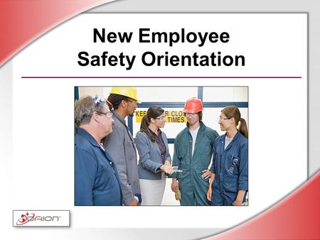 New Employee Safety Orientation. © Business & Legal Reports, Inc. 0804 Session Objectives Understand your role in safety and security Get safety information.