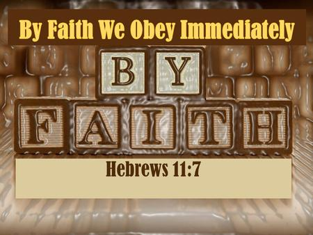 Hebrews 11:7 1. BIG IDEA: Does God's Voice Trump All Other Voices in Your Life? By faith Noah, being divinely warned of things not yet seen (see Heb.