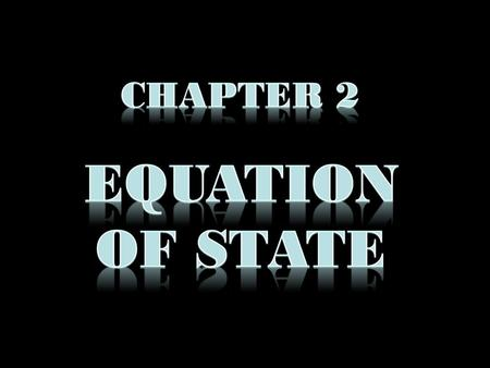 An equation of state is a relation between state variables It is a thermodynamic equation describing the state of matter under a given set of physical.