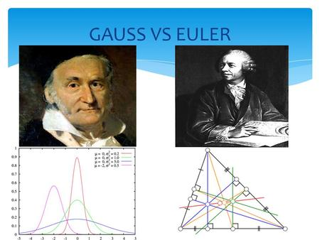 GAUSS VS EULER.