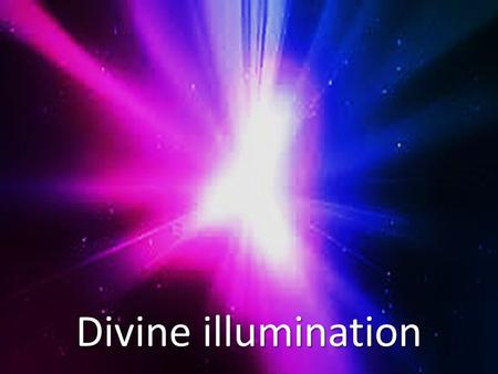 Divine illumination. Ps 119:105-112 105 Your word is a lamp to my feet and a light for my path. 106 I have taken an oath and confirmed it, that I will.
