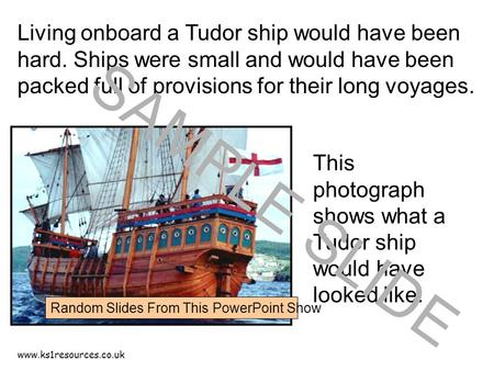 Www.ks1resources.co.uk Living onboard a Tudor ship would have been hard. Ships were small and would have been packed full of provisions for their long.