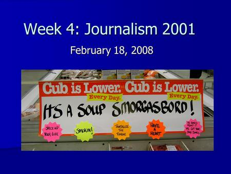Week 4: Journalism 2001 February 18, 2008. Its, it's or its'. Which is correct? 1. Its 2. It's 3. Its'
