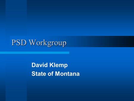 PSD Workgroup David Klemp State of Montana. Problem Statements Redesignation –Untimely processing of PSD Redesignation requests and limited guidance for.
