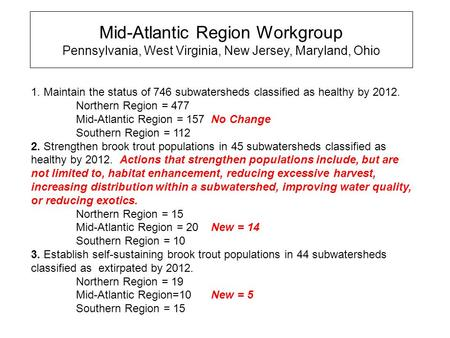 Mid-Atlantic Region Workgroup Pennsylvania, West Virginia, New Jersey, Maryland, Ohio 1. Maintain the status of 746 subwatersheds classified as healthy.